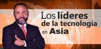 Tecnología:  Los líderes de la tecnología en Asia