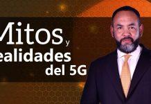 Tecnología: Mitos y realidades del 5G