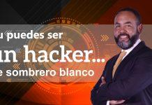Tecnología: Tú puedes ser un hacker de sombrero blanco