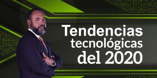 Tecnología: Tendencias tecnológicas del 2020