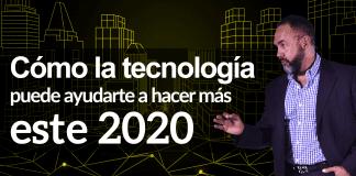 Tecnología: Cómo la tecnología puede ayudarte a hacer más este 2020