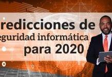Tecnología: Predicciones de seguridad Informática para 2020