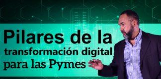 Tecnología: Pilares de la transformación digital para las PYMES