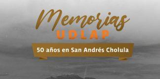 Memorias UDLAP: La exposición conmemorativa de los 50 abriles del campus en San Andrés Cholula