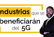 Industrias que se beneficiarán del 5G