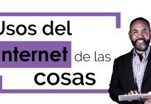 Tecnología: Usos del Internet de las cosas