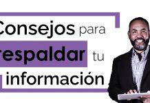 Tecnología: Consejos para respaldar tu información